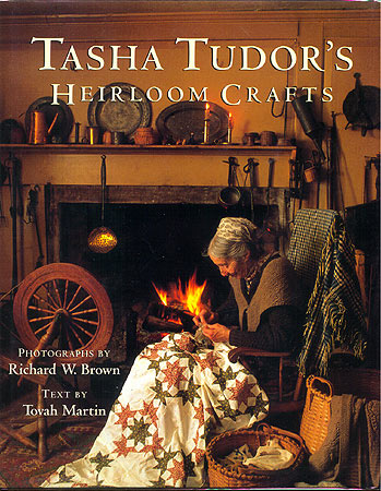 TASHA TUDOR'S HEIRLOOM CRAFTS. Tovah Martin.