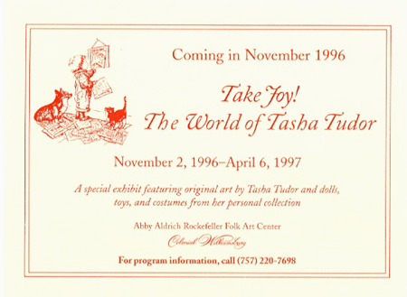 COMING IN NOVEMBER 1996. TAKE JOY! THE WORLD OF TASHA TUDOR. Williamsburg Institute.