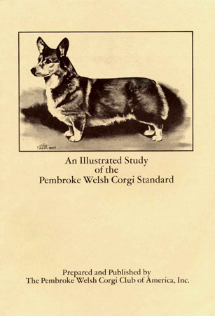 An ILLUSTRATED STUDY OF THE PEMBROKE WELSH CORGI STANDARD. Pembroke Welsh Corgi Club of America.