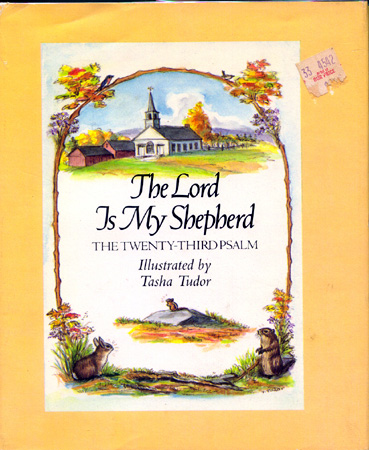 The LORD IS MY SHEPHERD, THE TWENTY-THIRD PSALM. Bible.