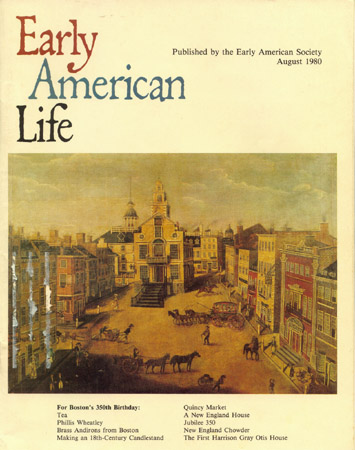EARLY AMERICAN LIFE 11:4, August 1980
