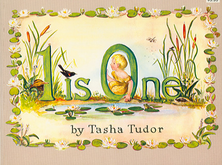 1 IS ONE. Tasha Tudor.