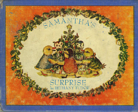SAMANTHA'S SURPRISE; (with original art on title page). Bethany Tudor.
