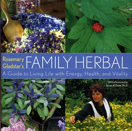 ROSEMARY GLADSTAR'S FAMILY HERBAL. Rosemary Gladstar.