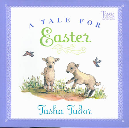 A TALE FOR EASTER. Tasha Tudor.