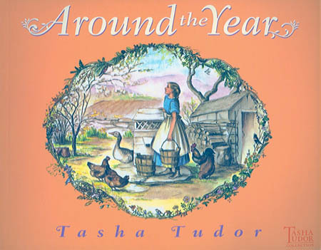 AROUND THE YEAR. Tasha Tudor.
