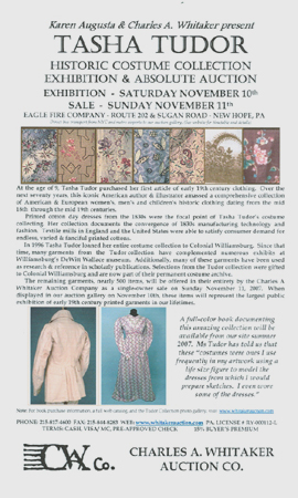 KAREN AUGUSTA & CHARLES A. WHITAKER PRESENT TASHA TUDOR HISTORIC COSTUME COLLECTION EXHIBITION & ABSOLUTE AUCTION; Exhibition - Saturday November 10th Sale - Sunday November 11th. Karen Augusta.