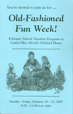 YOU'RE INVITED TO JOIN US FOR ... OLD-FASHIONED FUN WEEK!; February School Vacation Programs at Louisa May Alcott's Orchard House