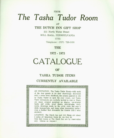 FROM THE TASHA TUDOR ROOM AT THE DUTCH INN GIFT SHOP . . . THE 1972-1973 CATALOGUE OF TASHA TUDOR ITEMS CURRENTLY AVAILABLE