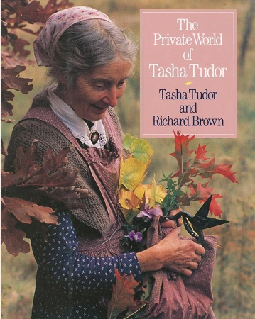 The PRIVATE WORLD OF TASHA TUDOR. Tasha Tudor, Richard Brown.
