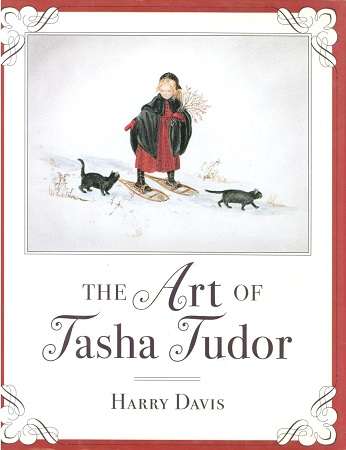 The ART OF TASHA TUDOR. Harry Davis.