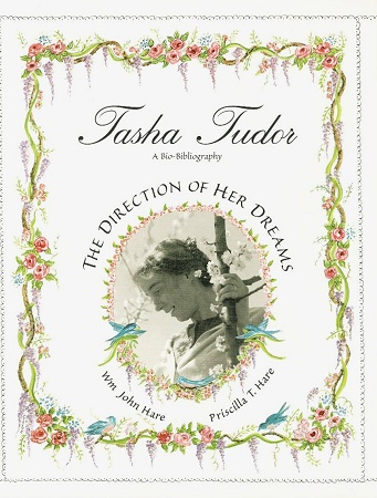 TASHA TUDOR: THE DIRECTION OF HER DREAMS; THE DEFINITIVE BIBLIOGRAPHYAND COLLECTORS' GUIDE. Wm John Hare, Priscilla T.
