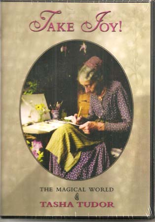 TAKE JOY! THE MAGICAL WORLD OF TASHA TUDOR; [DVD]. Sarah Kerruish.