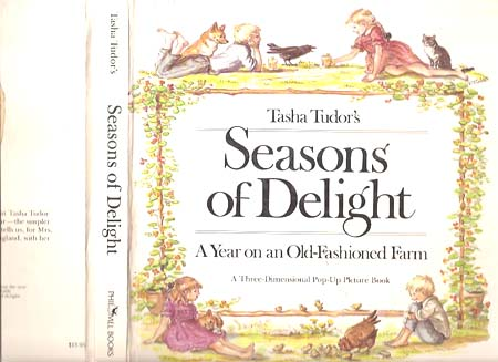 TASHA TUDOR'S SEASONS OF DELIGHT; :A YEAR ON AN OLD-FASHIONED FARM. A Three-Dimensional Pop-Up Picture Book. Tasha Tudor.