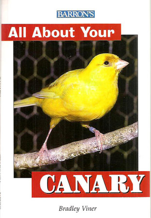 ALL ABOUT YOUR CANARY; A Complete Pet Owner's Manual. Bradley Viner.