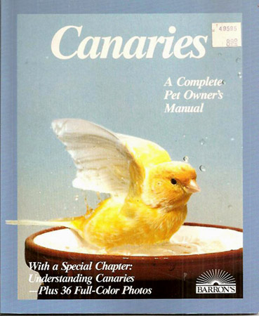 CANARIES; A Complete Pet Owner's Manual [cover title]. Otto von Frisch.