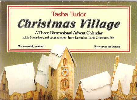 CHRISTMAS VILLAGE; : A THREE DIMENSIONAL ADVENT CALENDAR WITH 24 WINDOWS AND DOORS TO OPEN - FROM DECEMBER 1ST TO CHRISTMAS EVE! Tasha Tudor.