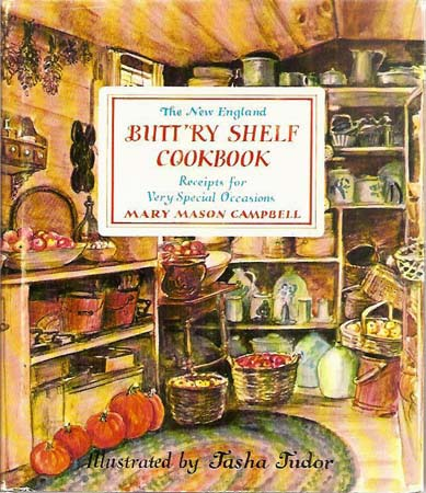The NEW ENGLAND BUTTRY SHELF COOKBOOK; :RECEIPTS FOR VERY SPECIAL OCCASIONS. Mary Mason Campbell.