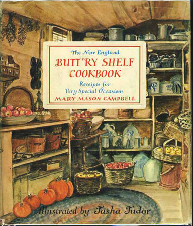 NEW ENGLAND BUTTRY SHELF COOKBOOK: RECEIPTS FOR VERY SPECIAL OCCASIONS. Mary Mason Campbell.