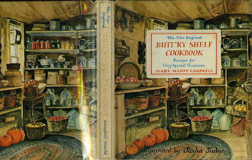 The NEW ENGLAND BUTTRY SHELF COOKBOOK:; RECEIPTS FOR VERY SPECIAL OCCASIONS. Mary Mason Campbell.