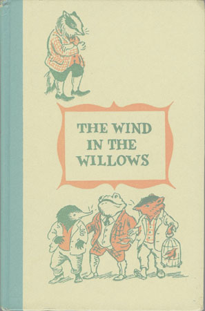 The WIND IN THE WILLOWS. Kenneth Grahame.