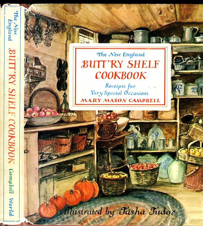 The NEW ENGLAND BUTTRY SHELF COOKBOOK: RECEIPTS FOR VERY SPECIAL OCCASIONS. Mary Mason Campbell.