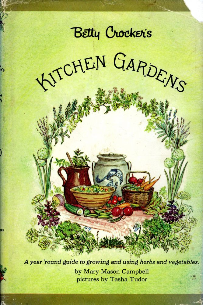 BETTY CROCKER'S KITCHEN GARDENS. Mary Mason Campbell.