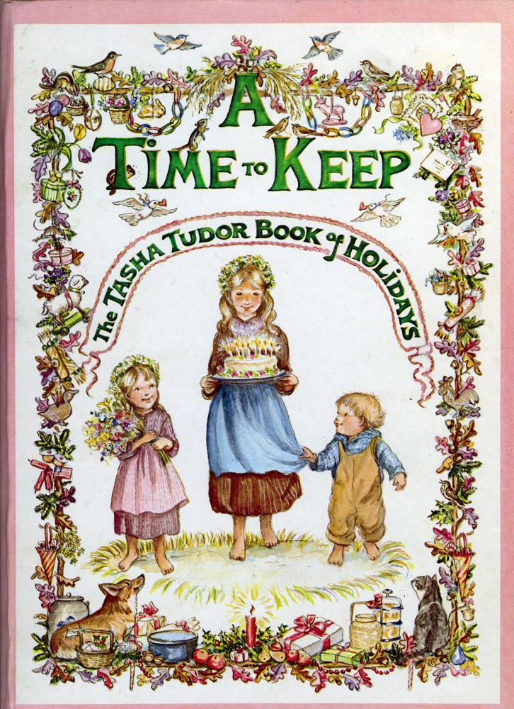 A TIME TO KEEP; The Tasha Tudor Book of Holidays. TASHA TUDOR.