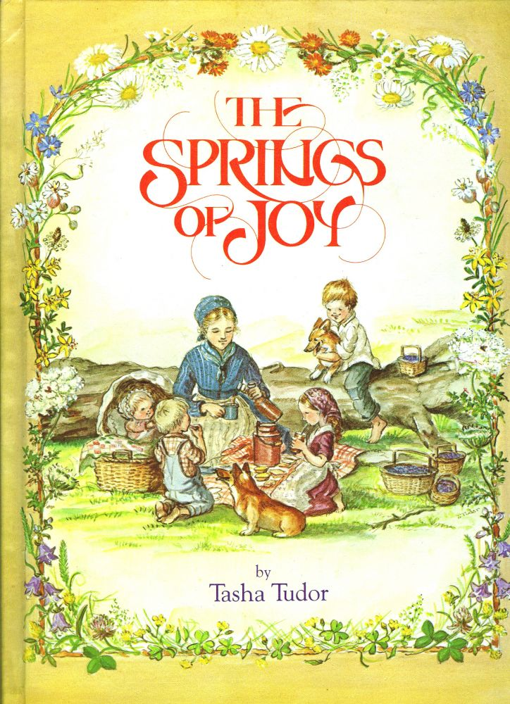 SPRINGS OF JOY. Tasha Tudor.