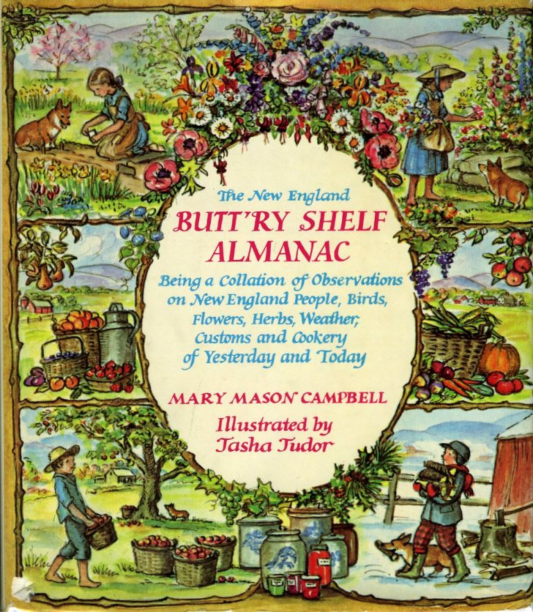 The NEW ENGLAND BUTT'RY SHELF ALMANAC; Being a Collation of Observations on New England People, Birds, Flowers . . Mary Mason Campbell.