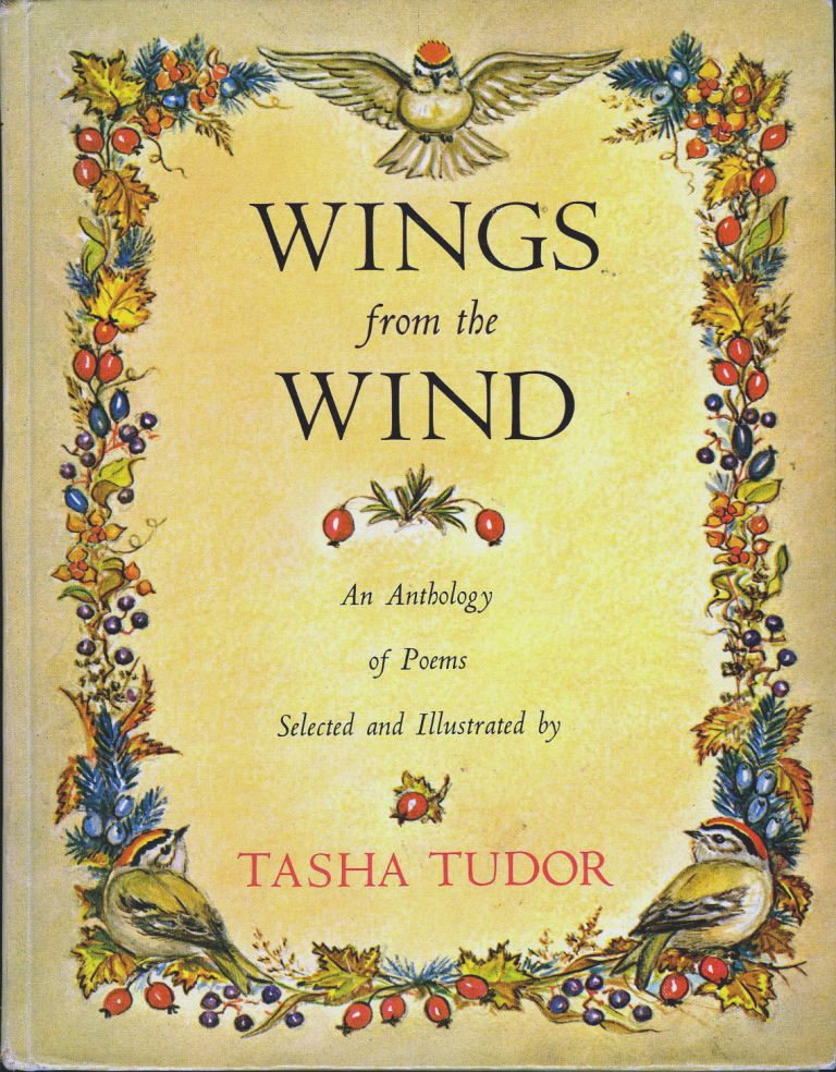 WINGS FROM THE WIND: An Anthology of Poems Selected and Illustrated by Tasha Tudor. Tasha Tudor.