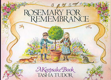 ROSEMARY FOR REMEMBRANCE. Tasha Tudor.
