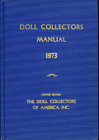 DOLL COLLECTORS MANUAL 1973. The Doll Collectors of America.