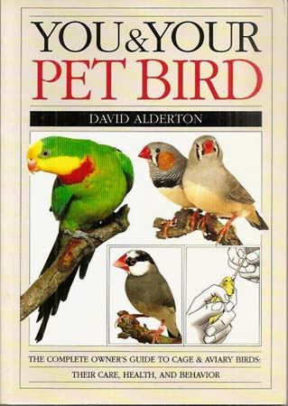 YOU & YOUR PET BIRD. David Alderton.