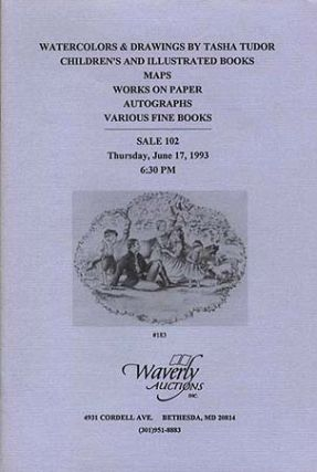 WATERCOLORS & DRAWINGS BY TASHA TUDOR...SALE #102 (Thursday June 17, 1993). Waverly Auctions