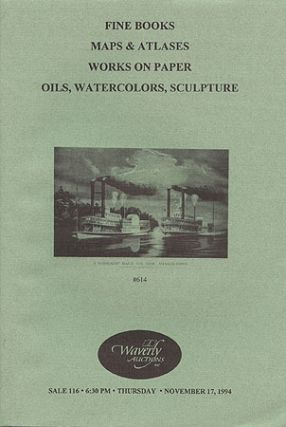 PUBLIC AUCTION #116 - FINE BOOKS, MAPS & ATLASES... (November 17, 1994). Waverly Auctions