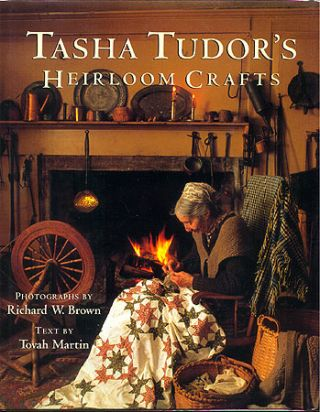 TASHA TUDOR'S HEIRLOOM CRAFTS. Tovah Martin