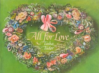 ALL FOR LOVE. Tasha Tudor