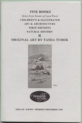 PUBLIC AUCTION #143 - FINE BOOKS... ORIGINAL ART BY TASHA TUDOR (December 4 , 1997). Waverly...