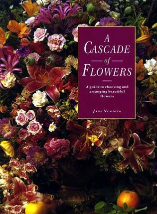 A CASCADE OF FLOWERS (NOT A TUDOR BOOK). Jane Newdick