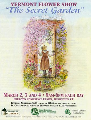 "VERMONT FLOWER SHOW ""THE SECRET GARDEN"" Vermont Association of Professional Horticulturists"
