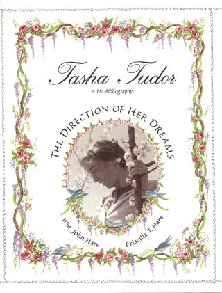 TASHA TUDOR: THE DIRECTION OF HER DREAMS; THE DEFINITIVE BIBLIOGRAPHY AND COLLECTORS' GUIDE. Wm...