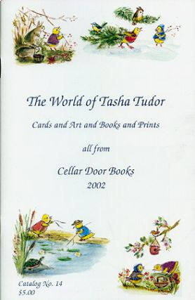 2002 THE WORLD OF TASHA TUDOR. Cellar Door Books.
