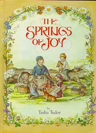 The SPRINGS OF JOY. Tasha Tudor