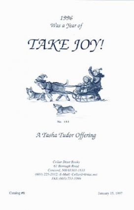 1996 WAS A YEAR OF TAKE JOY! A TASHA TUDOR OFFERING; : Catalog #8 from Cellar Door Books. Cellar Door Books.