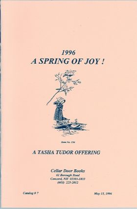 1996 A SPRING OF JOY! Catalog #7 from Cellar Door Books; : A TASHA TUDOR OFFERING. Cellar Door Books.