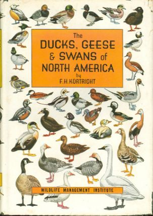 The DUCKS, GEESE AND SWANS OF NORTH AMERICA; :A VADE MECUM FOR THE NATURALIST AND THE SPORTSMAN....