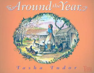 AROUND THE YEAR. Tasha Tudor
