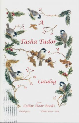 A TASHA TUDOR CATALOG FROM CELLAR DOOR BOOKS Catlog #13; , WINTER 2000-2001. Cellar Door Books