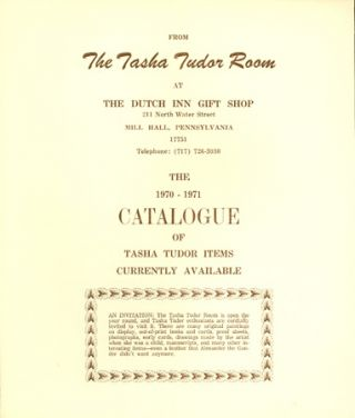 FROM THE TASHA TUDOR ROOM AT THE DUTCH INN GIFT SHOP . . . THE 1970-1971 CATALOGUE OF TASHA TUDOR...
